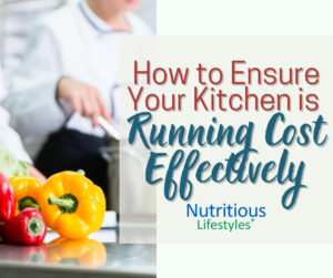 How to Ensure Your Kitchen is Running Cost Effectively