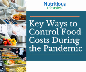 Key Ways to Control Food Costs During the Pandemic