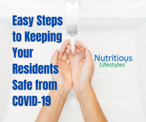 Easy Steps to Keeping Your Residents Safe from COVID-19