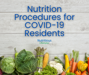 Nutrition Procedures for COVID-19 Residents